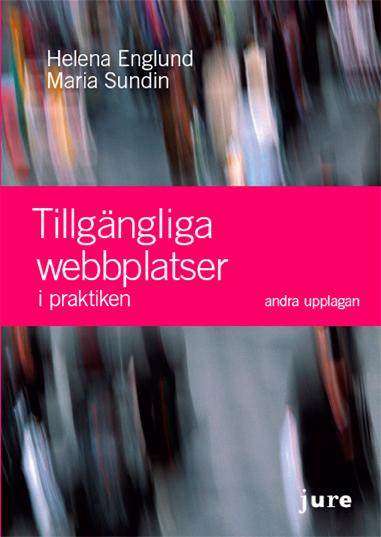 Tillgängliga webbplatser i praktiken av Maria Sundin